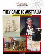 Australian Geographic History They Came To Australia