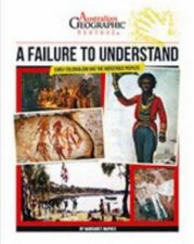 Australian Geographic History A Failure To Understand