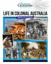 Australian Geographic History Life In Colonial Australia