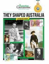 Australian Geographic History They Shaped Australia