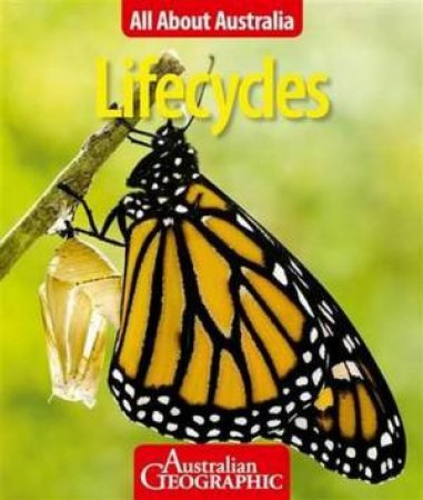 All About Australia: Lifecycles by Australian Geographic