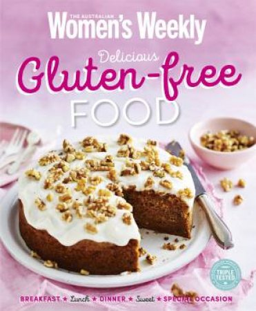 AWW: Delicious Gluten-Free Food by Australian Women's Weekly Weekly