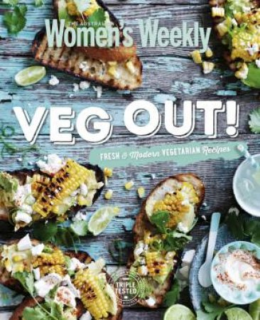 Veg Out!: Easy modern Vegetarian Recipes