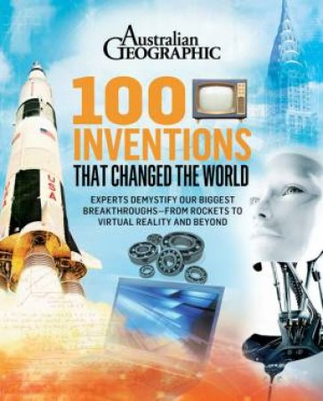 100 Inventions That Changed The World by Various