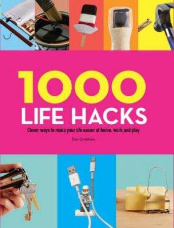 1000 Life Hacks by Deb Grabham
