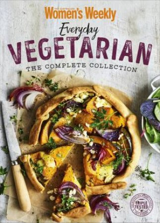 Everyday vegetarian the complete collection by australian womens everyday vegetarian the complete collection by australian womens weekly weekly forumfinder Choice Image