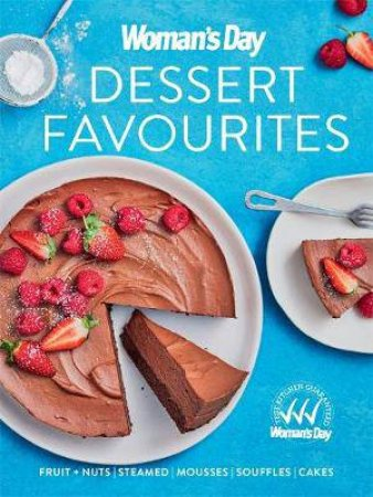 Woman's Day: Dessert Favourites
