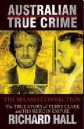 Australian True Crime: The Mr Asia Connection by Richard Hall