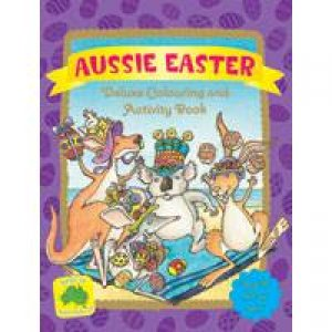 Aussie Easter Deluxe Colouring Book by Unknown