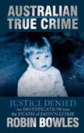 Australian True Crime: Justice Denied