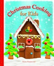 Christmas Cooking for Kids by Fiona Hammond