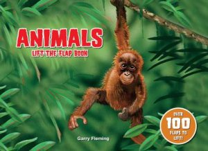 Animals Lift the Flap Book by Garry Fleming