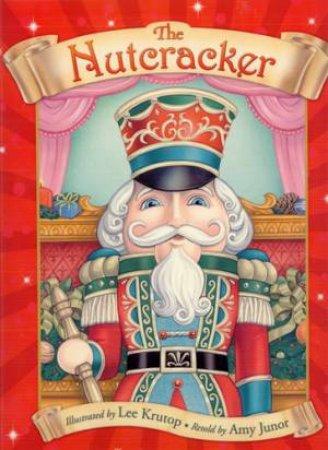 The Nutcracker - Pop Up Ed. by Amy Junor & Lee Krutop
