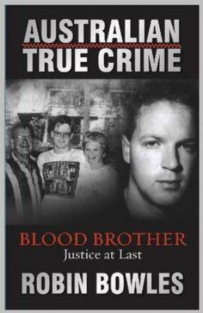 Australian True Crime: Blood Brother