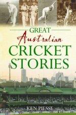 Great Australian Cricket Stories by Ken Piesse