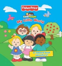 Fisher Price: My Little World by Unknown