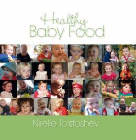 Healthy Baby Food by Nirelle Louise Tolstoshev