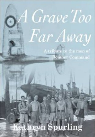 A Grave Too Far Away by Kathryn Spurling