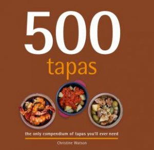 500 Tapas by Christine Watson