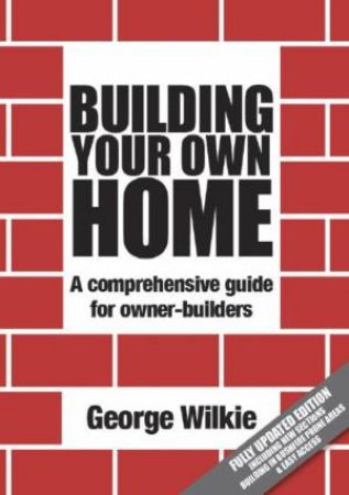 Building Your Own Home: Revised Edition
