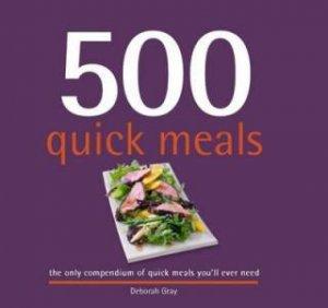 500 Quick Meals by Deborah Gray