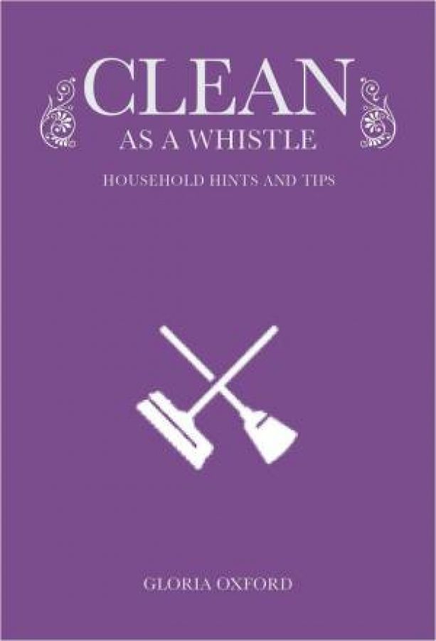 Clean As A Whistle by Gloria Oxford [Hardcover]