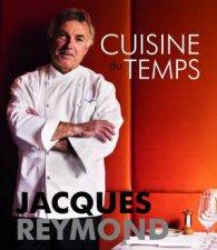 Cuisine Du Temps by Jacques Reymond
