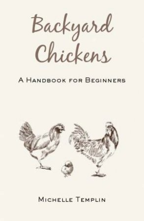 Backyard Chickens by Michelle Templin
