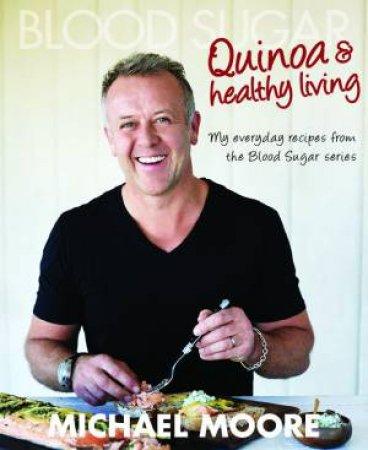 Blood Sugar: Quinoa and Healthy Living