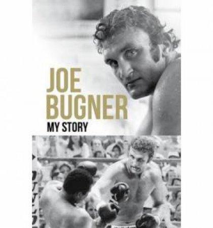 Joe Bugner: My Story by Joe Bugner