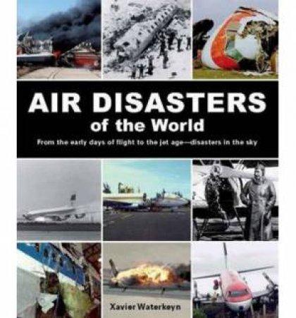 Air Disasters of the World by Xavier Waterkeyn