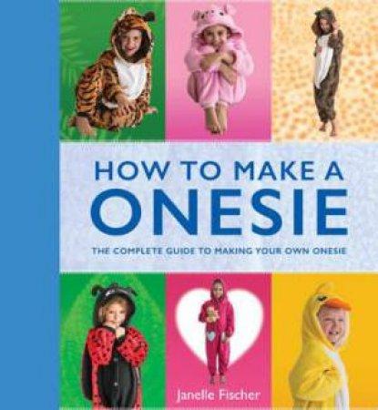 How To Make a Onesie by Janelle Fischer