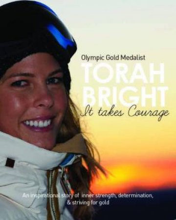 Torah Bright: It Takes Courage by Tora Bright