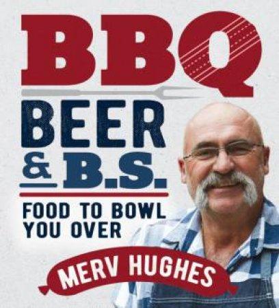 BBQ Beers & B.S. by Merv Hughes