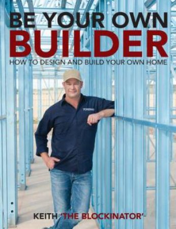 Be Your Own Builder by Keith Schleiger aka The Blockinator