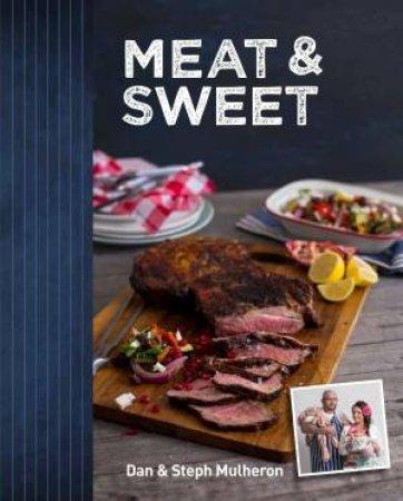 Meat & Sweet by Dan & Steph Mulheron