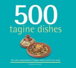 500 Tagine Dishes by Valentina Harris