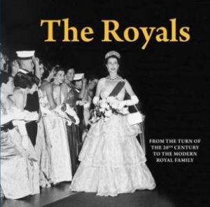 The Royals: From Queen Victoria to the Modern Day