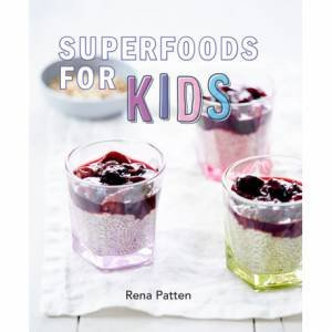Superfood For Kids by Rena Patten