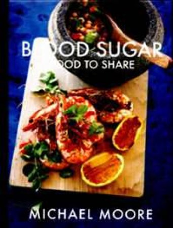 Blood Sugar Food To Share by Michael Moore