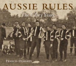 Aussie Rules: The Glory Years Of AFL