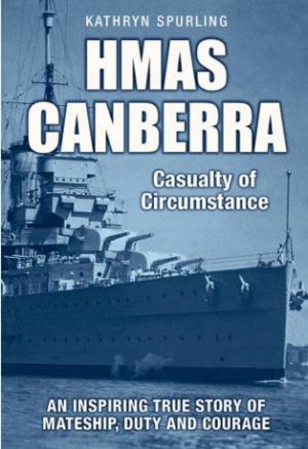 HMAS Canberra: Casualty of Circumstance by Kathryn Spurling [Paperback]