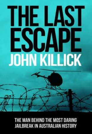 The Last Escape by John Killick