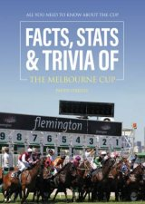 Facts Stats And Trivia Of The Melbourne Cup