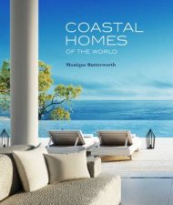 Coastal Homes Of The World by Monique Butterworth