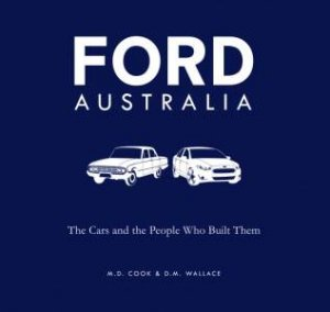 Ford Australia by M. D. Cook & D. M. Wallace