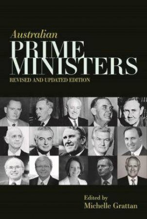 Australian Prime Ministers (Revised And Updated Edition)