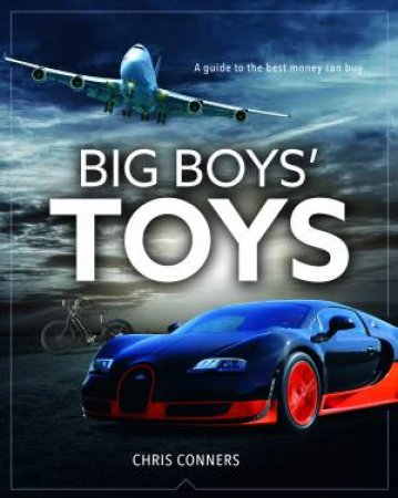 Big Boys' Toys by Chris Connors