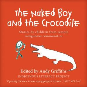 The Naked Boy and the Crocodile by Andy  Griffiths