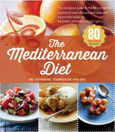 The Mediterranean Diet by Dr. Catherine Itsiopoulos
